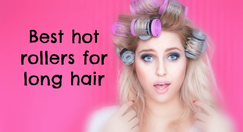 Lets look at the best hot rollers for long hair Curling Diva