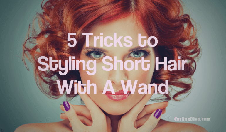 5 Tricks to Styling Short Hair With A Curling Wand