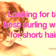 Looking for the best curling wand for short hair?