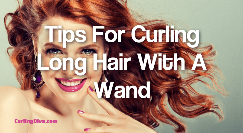 Tips for curling long hair with a wand