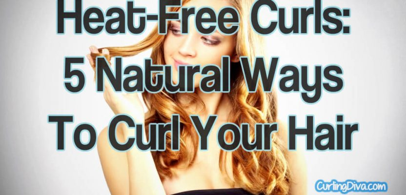 Heat-Free Curls: 5 Natural Ways To Curl Your Hair