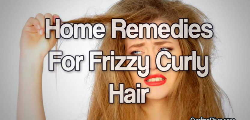 Home Remedies For Frizzy Curly Hair