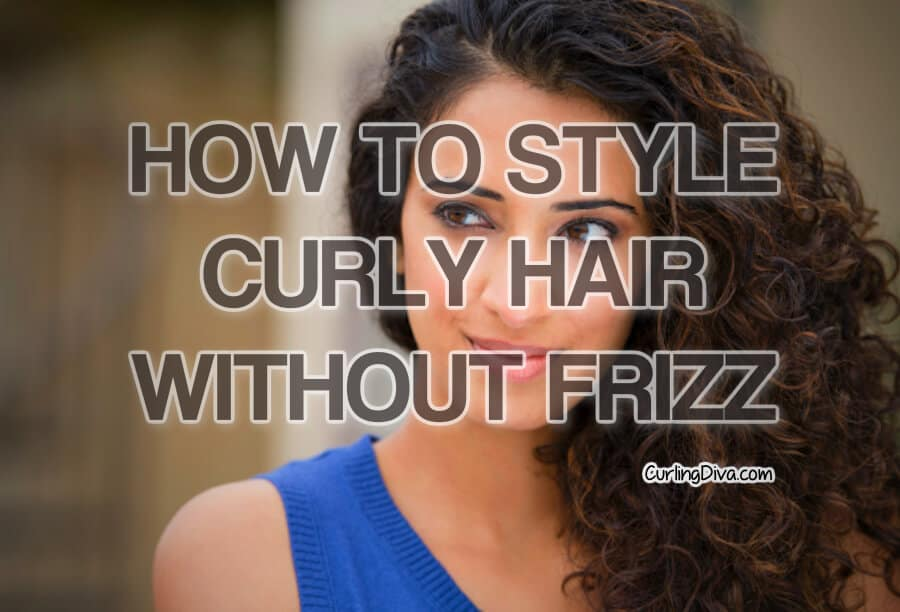 how to style wavy hair without frizz how to style curly hair without frizz curling 3822