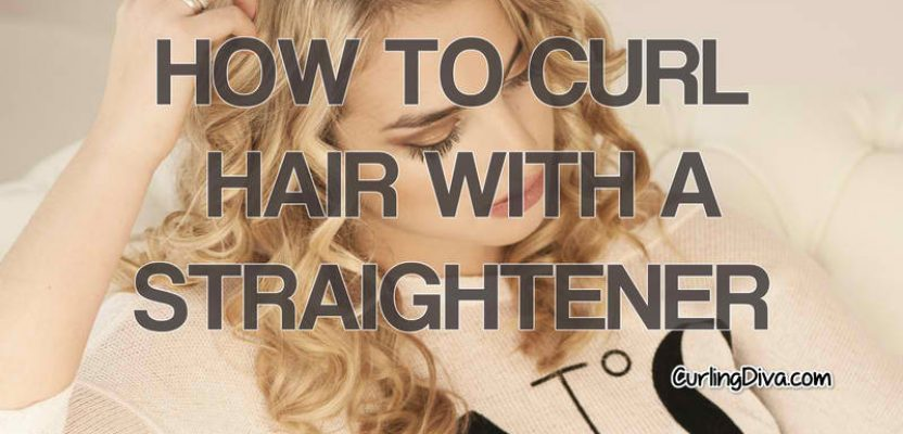 How to Curl Hair with a Straightener: Step by Step Guide for Beginners