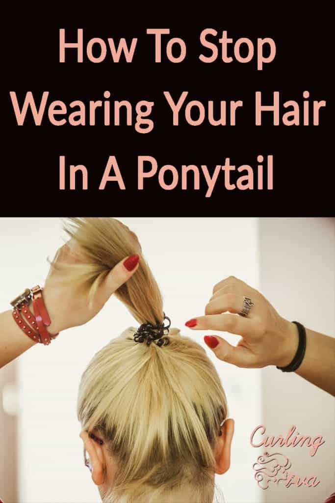 PIN for How to stop wearing your hair in a ponytail