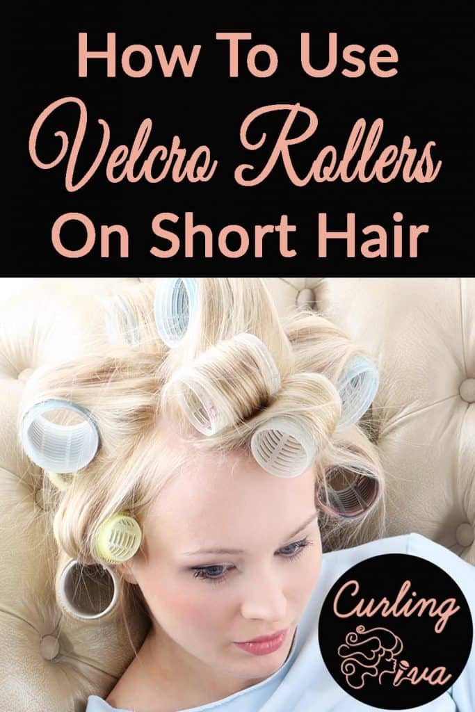 PIN for How to Use Velcro Rollers on Short Hair