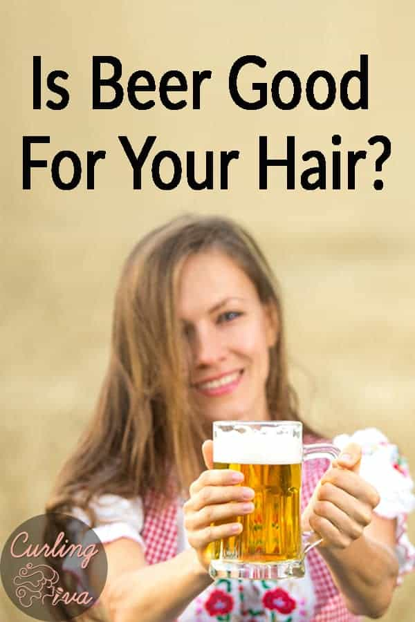 Is Beer Good For Your Hair Curling Diva